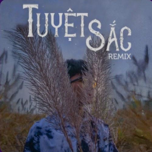 Tuyệt Sắc (Remix) (Single)
