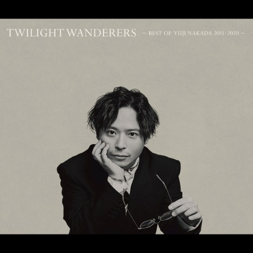 TWILIGHT WANDERERS BEST OF YUJI NAKADA -2011-2020- CD1