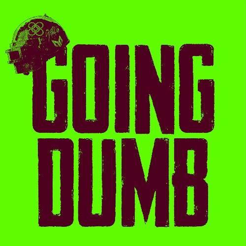 Going Dumb (Single)