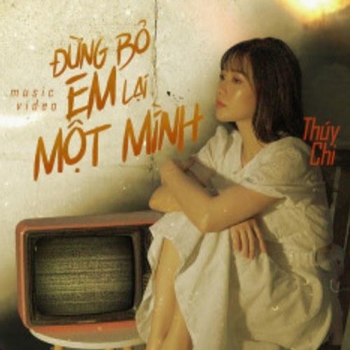 Đừng Bỏ Em Lại Một Mình (Remix) (Single)