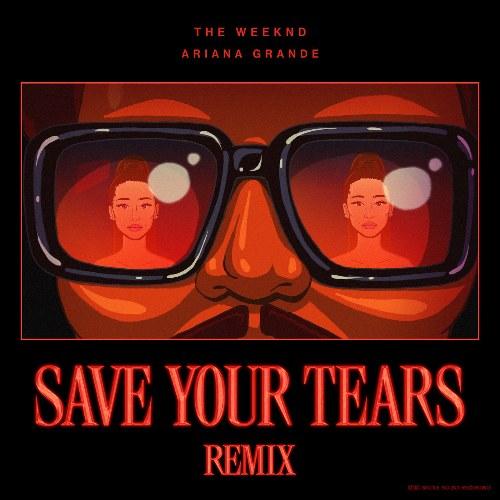 Save Your Tears (Remix) [Single]