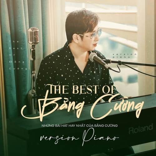 The Best Of Bằng Cường - Những Bài Hát Hay Nhất Của Bằng Cường (Piano Version)