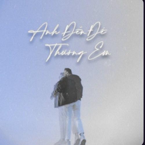 Anh Đến Để Thương Em (Lofi Version) (Single)