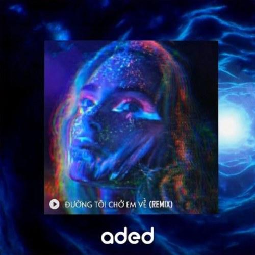 Đường Tôi Chở Em Về (Remix)