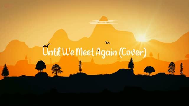 Until We Meet Again (Cover)